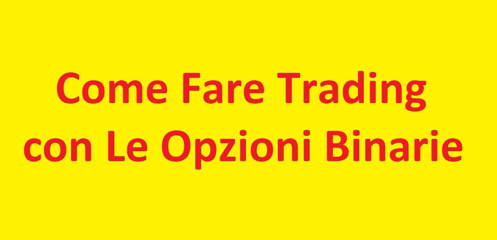 Come Fare Trading Opzioni Binarie